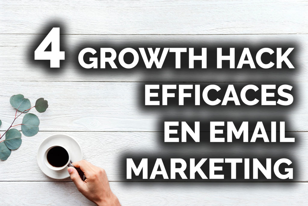 4 techniques de growth hacking en emailing