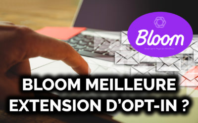 Extension BLOOM : La solution d'opt-in pour WordPress !